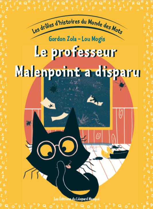 Le professeur Malempoint a disparu !